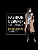 Fashion Designer Sketchbook Figure and Flat Template