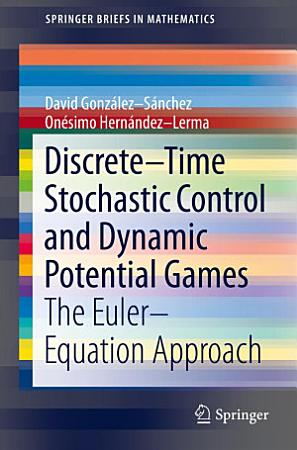 Discrete   Time Stochastic Control and Dynamic Potential Games PDF