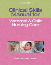 Clinical Skills Manual for Maternal & Child Nursing Care: Edition 4