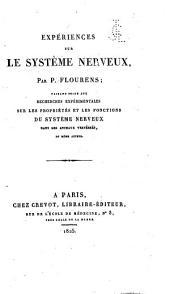 Expériences sur le système nerveux: faisant suite aux Recherches expérimentales sur les propriétés et les fonctions du système nerveux dans les animaux vertébrés