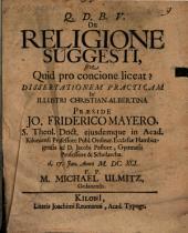 De religione suggesti, sive quid pro concione liceat, dissertatio practica