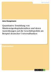 Quantitative Ermittlung von Mindesteigenkapitalrenditen und deren Auswirkungen auf die Geschäftspolitik am Beispiel deutscher Universalbanken