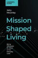 Mission Shaped Living Leader s Guide PDF