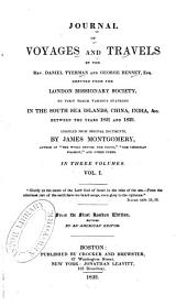 Journal of Voyages and Travels by the Rev. Daniel Tyerman and George Bennet, Esq: Deputed from the London Missionary Society, to Visit Their Various Stations in the South Sea Islands, China, India, &c. Between the Years 1821 and 1829, Volume 1