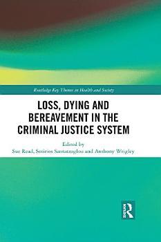 Loss  Dying and Bereavement in the Criminal Justice System PDF