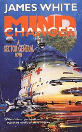 Mind Changer: A Sector General Novel