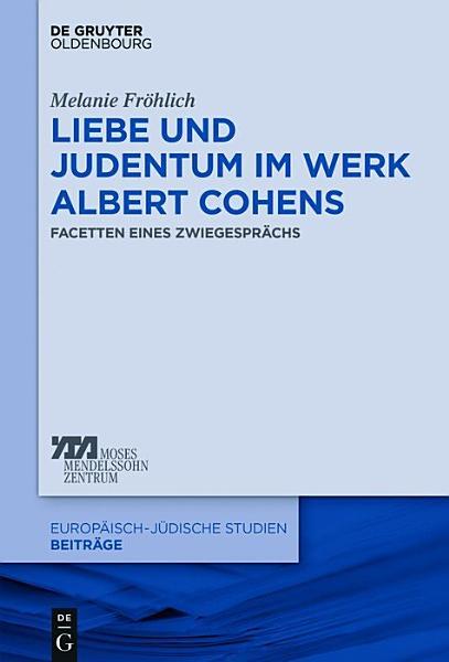 Liebe und Judentum im Werk Albert Cohens PDF