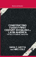 Constructing Twenty First Century Socialism in Latin America PDF