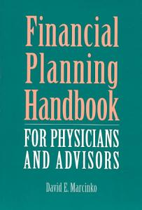 Financial Planning Handbook for Physicians and Advisors Book