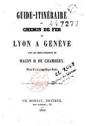Guide-itinéraire du chemin de fer de Lyon à Genève avec embranchements de Mâcon et de Chambéry