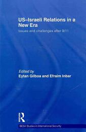 Us-Israeli Relations in a New Era: Issues and Challenges After 9/11