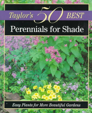 Taylor s 50 Best Perennials for Shade