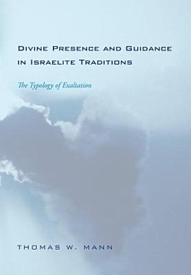 Divine Presence and Guidance in Israelite Traditions