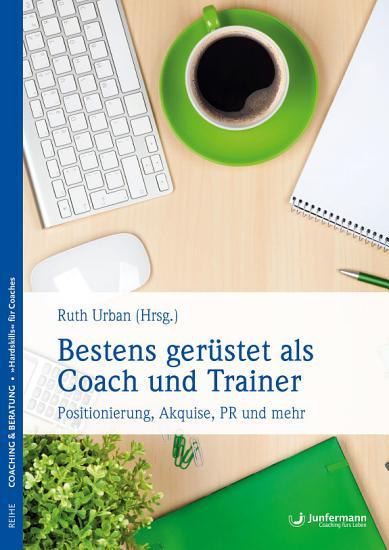 Bestens ger  stet als Coach und Trainer PDF