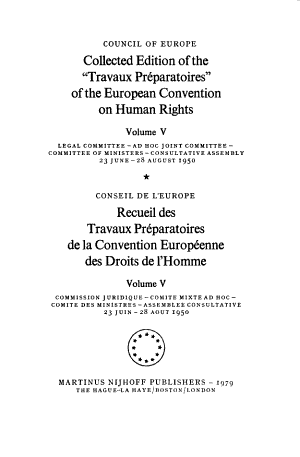 Collected Edition of the  Travaux Pr  paratoires   Legal Committee  Ad Hoc Joint Committee  Committee of Ministers  23 June 28 August 1950