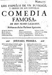 Los Empeños de un Plumage, y Origen de los Guevaras. Comedia famosa. [Not by Calderon.]