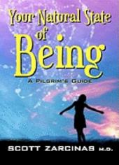 Your Natural State Of Being: A Pilgrim's Guide