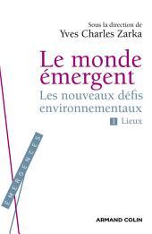 Le Monde émergent: Les nouveaux défis environnementaux. 1. Lieux
