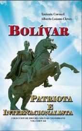 Bolívar, Patriota e Internacionalista