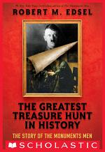 The Greatest Treasure Hunt in History: The Story of the Monuments Men (Scholastic Focus)