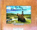 The Boy Who Loved Bears PDF