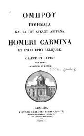 Carmina [according to the text of Dindorf] et Cycli epici reliquiæ: Graece et Latine cum indice nominum et rerum. Ed. iteratis curio correcta