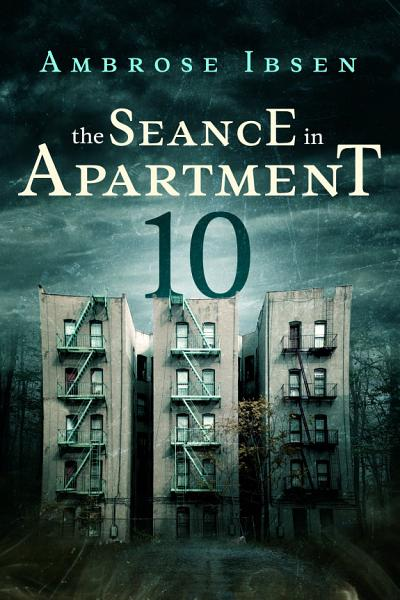 Download The Seance in Apartment 10 Book