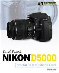 David Busch's Nikon D5000 Gde T/Dgtl Slr Photography