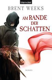 Am Rande der Schatten: Roman - [Die Schatten-Trilogie 2]