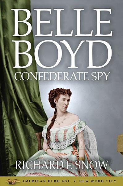 Belle Boyd  Confederate Spy PDF