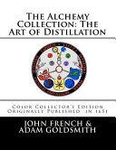 The Alchemy Collection: the Art of Distillation by John French