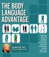 The Body Language Advantage: Maximize Your Personal and Professional Relationships with this Ultimate Photo Guide to Deciphering