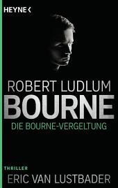 Die Bourne Vergeltung: Roman