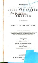 A Complete Greek And English Lexicon Of The Poems Of Homer And The Homeridae