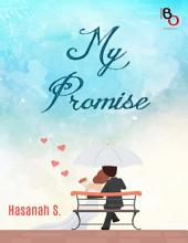 My Promise: Novel BukuOryzaee berjudul My Promise karya Hasanah S