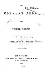 The Convent Bell: And Other Poems