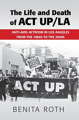The Life and Death of ACT UP LA