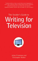 The Insider s Guide to Writing for Television
