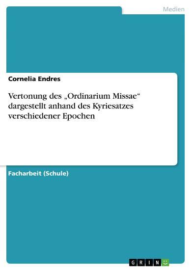 Vertonung des    Ordinarium Missae    dargestellt anhand des Kyriesatzes verschiedener Epochen PDF