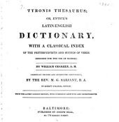 Tyronis thesaurus; or, Entick's Latin-English dictionary: with a classical index of the preterperfects and supines of verbs. Designed for the use of schools