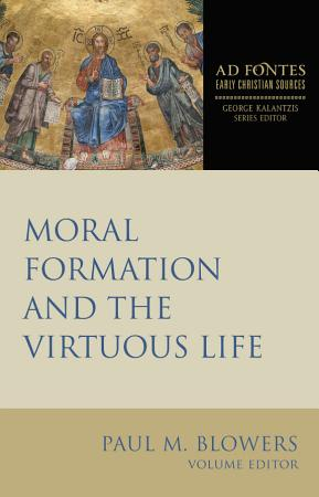 Moral Formation and the Virtuous Life PDF