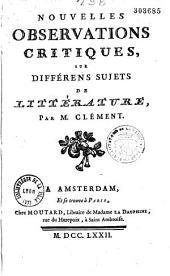 Nouvelles observations critiques, sur différens sujets de littérature, par M. Clément