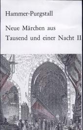 Der Tausend und Einen Nacht noch a.nicht übersetzte Mährchen, Erzählungen und Anekdoten