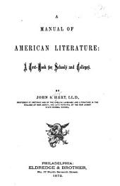 A Manual of American Literature: A Text-book for Schools and Colleges