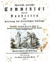 Theoretisch-practischer Commentar über die Pandecten nach Anleitung des Hellfeldschen Lehrbuchs. - Leipzig, Barth 1796-1803