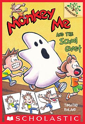 Monkey Me and the School Ghost  A Branches Book  Monkey Me  4  PDF