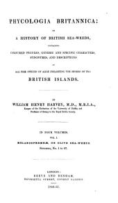 Phycologia Britannica, Or, A History of British Sea-weeds: Containing Coloured Figures, Generic and Specific Characters, Synonymes, and Descriptions of All the Species of Algae Inhabiting the Shores of the British Islands, Volume 1