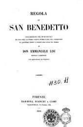 Regola di san Benedetto volgarizzata nel buon secolo ed ora per la prima volta pubblicata col confronto di quattro testi a penna per cura ed opera di Emmanuele Lisi monaco cassinese