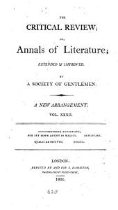 The Critical Review: Or, Annals of Literature: Volume 32