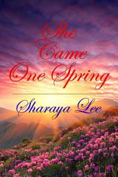 She Came One Spring: A Mail Order Bride Romance
